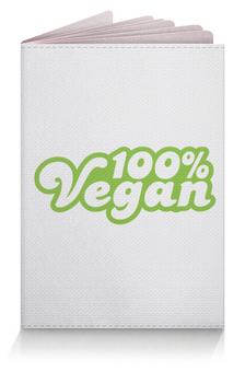"""Обложка для паспорта """"веган ( vegan )"""" - веган, вегетарианство, vegan"""