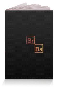 "Обложка для паспорта ""Во все тяжкие (Breaking Bad)"" - breaking bad"