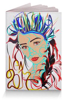 """Обложка для паспорта """"Снегурочка New 2017"""" - новый год, корона, снегурочка, 2017, огненный петух"""