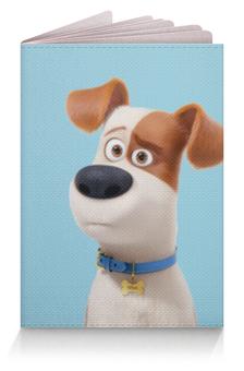"""Обложка для паспорта """"Макс (Max)"""" - max, макс, тайная жизнь домашних животных, the secret life of pets"""