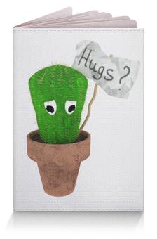 """Обложка для паспорта """"Hugs?"""" - обнимашки, колючий, грустный, кактус, hugs"""