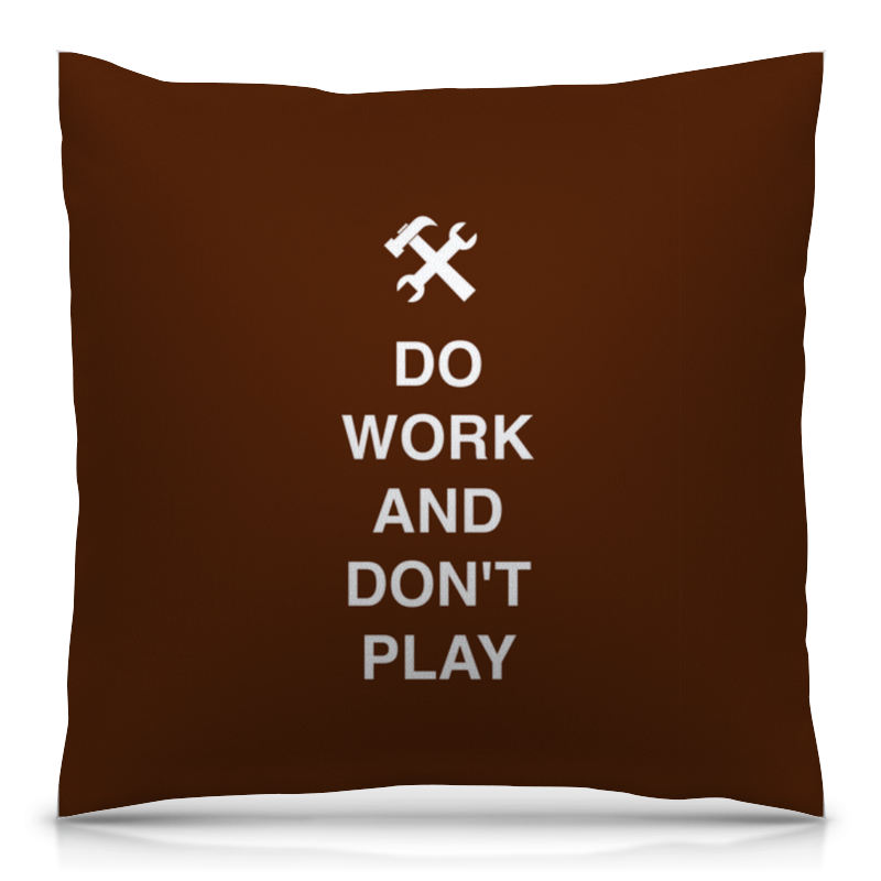 Подушка 40х40 с полной запечаткой Printio Do work and don't play лонгслив printio do work and don t play