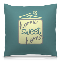"Подушка 40х40 с полной запечаткой ""Home, sweet home"" - для дома, для уюта, дом, home sweet home, для интерьера"
