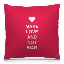 """Подушка 40х40 с полной запечаткой """"Make love and not war"""" - юмор, война, счастье, англия, я люблю"""