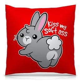 """Подушка 40х40 с полной запечаткой """"Kiss my soft ass"""" - заяц, ass, кролик, животное"""