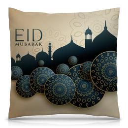 """Подушка 40х40 с полной запечаткой """"Ид-Мубарак"""" - ислам, поздравление, праздничный, ид-мубарак, курбан-байрам"""
