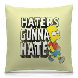 "Подушка 40х40 с полной запечаткой ""Haters gonna hate. Барт Симпсон"" - simpsons, прикольные, haters gonna hate, барт симпсон, симпспоны"