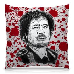 """Подушка 40х40 с полной запечаткой """"Муаммар Каддафи"""" - кровь, ливия, президент, muammar gaddafi, муаммар каддафи"""
