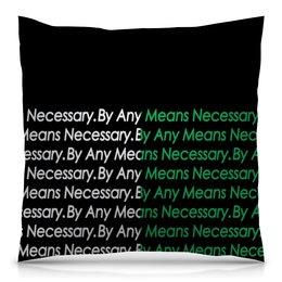 """Подушка 40х40 с полной запечаткой """"By any means necessary"""" - узор, надписи, бренд, brand, by any means necessary"""