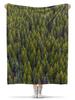 """Плед флисовый 130х170 см """"Тайга"""" - лес, сосны, ёлки"""