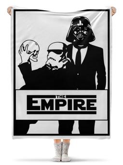 "Плед флисовый 130х170 см ""The Empire. Звёздные войны"" - star wars, darth vader, звездные войны, дарт вейдер, штурмовик"