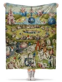 """Плед флисовый 130х170 см """"Сад земных наслаждений"""" - картина, сад, искусство, босх"""