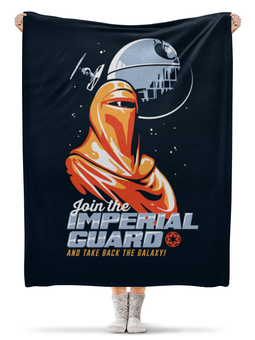 "Плед флисовый 130х170 см ""Звёздные войны. Join the Imperial Guard!"" - star wars, звёздные войны, emperor's royal guard, королевская гвардия императора, imperial guard"
