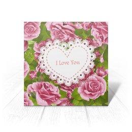 """Открытка """"Любовь"""" - любовь, цветы, 8 марта, розы, день св валентина"""