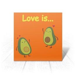 """Открытка """"Love is..."""" - сердце, любовь, фрукты, влюбленные, авокадо"""