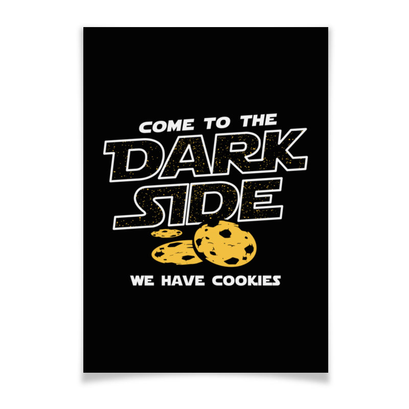 Плакат A3(29.7x42) Printio Come to dark side! we have cookies