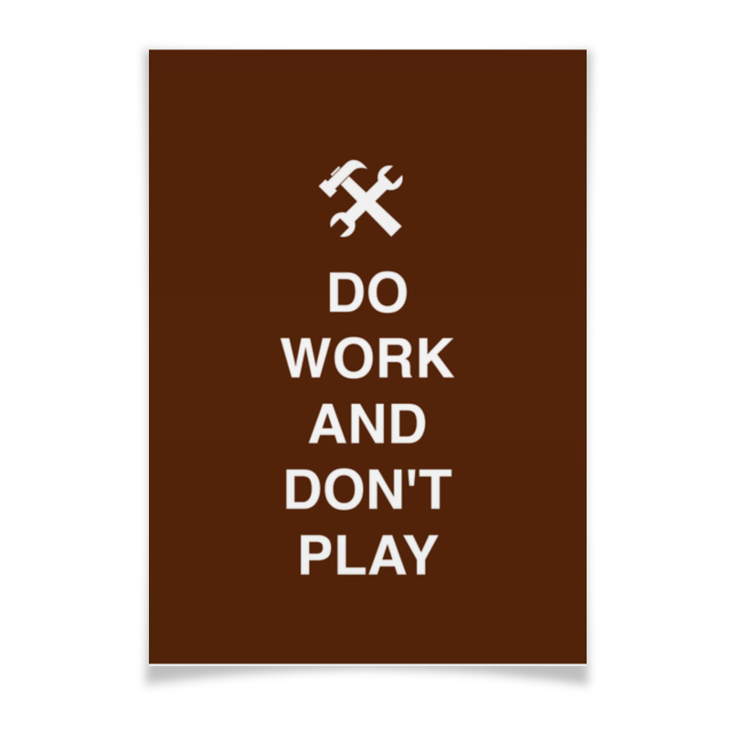 Плакат A3(29.7x42) Printio Do work and don't play лонгслив printio do work and don t play