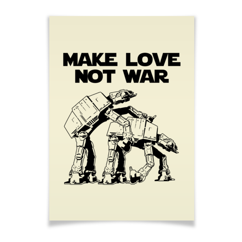 Printio Make love not war. звёздные войны 05050 1137pcs star series at model wars at the robot war set building blocks compatible with 10178 toys gift
