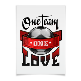"Плакат A3(29.7x42) ""Football poster"" - футбол, one love, football, one team"