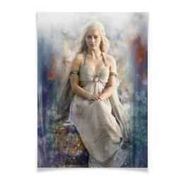 """Плакат A3(29.7x42) """"мать драконов"""" - арт, играпрестолов, daenerys, ип"""