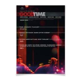 """Плакат A3(29.7x42) """"Хорошее время / Good Time"""" - кинопостер, хорошее время, good time, роберт паттинсон, братья сэфди"""