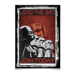 """Плакат A3(29.7x42) """"Звёздные Войны"""" - star wars, звездные войны, дарт вейдер, штурмовики, пропаганда"""