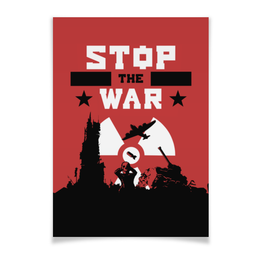 """Плакат A3(29.7x42) """"STOP THE WAR"""" - война, war, stop war"""