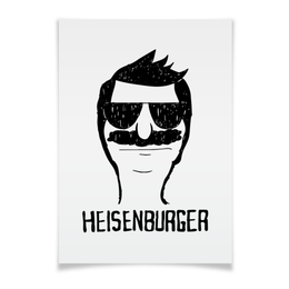 "Плакат A3(29.7x42) ""Heisenburger"" - во все тяжкие, breaking bad, heisenberg, bobs burgers, бургеры боба"