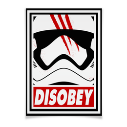 """Плакат A3(29.7x42) """"Disobey. Звёздные войны"""" - star wars, pop art, звёздные войны, штурмовик, disobey"""
