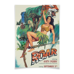 "Плакат A3(29.7x42) ""Katy Perry - Roar"" - тигр, katy perry, roar, кэти перри"