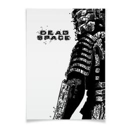 """Плакат A3(29.7x42) """"Dead Space"""" - игры, геймер, персонажи из игр, про игры, с играми"""