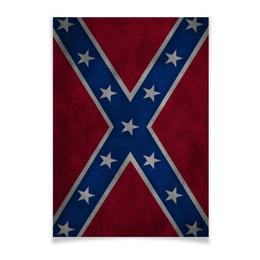 """Плакат A3(29.7x42) """"Флаг Конфедерации США"""" - война, америка, флаг, сша, флаг конфедерации"""
