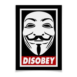 """Плакат A3(29.7x42) """"Disobey"""" - anonymous, анонимус, obey, маска гая фокса, disobey"""