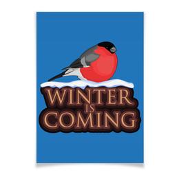 """Плакат A3(29.7x42) """"Winter is coming"""" - новый год, игра престолов, game of thrones, снегирь, зима близко"""