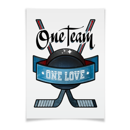 "Плакат A3(29.7x42) ""Ice hockey"" - one love, хоккей, one team, ice hockey"