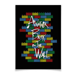 "Плакат A3(29.7x42) ""Another Brick in the Wall"" - арт, прикольные, пинк флойд, pink floyd, лего"