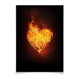 """Плакат A3(29.7x42) """"Огненное сердце"""" - сердце, любовь, огонь, страсть, чувства"""