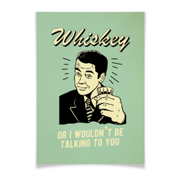 "Плакат A3(29.7x42) ""Виски"" - алкоголь, виски, прикольные, whiskey, vintage"