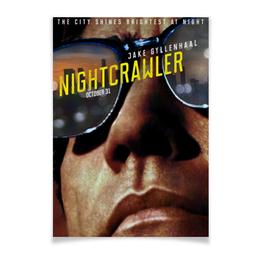 "Плакат A3(29.7x42) ""Стрингер / Nightcrawler"" - кино, триллер, nightcrawler, стрингер, джилленхол"
