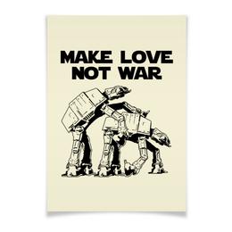 """Плакат A3(29.7x42) """"Make Love Not War. Звёздные войны"""" - прикольные, star wars, make love not war, звездные войны, at-at"""