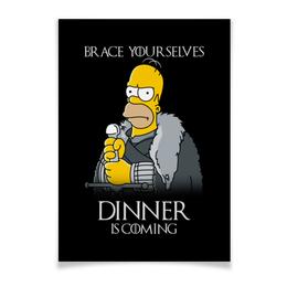 "Плакат A3(29.7x42) ""Гомер Симпсон. Dinner is coming"" - прикольные, симпсоны, гомер симпсон, игра престолов, winter is coming"