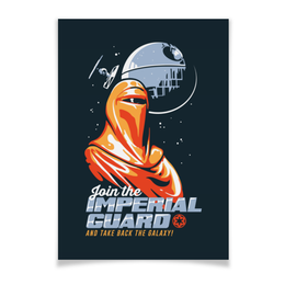 "Плакат A3(29.7x42) ""Звёздные войны. Join the Imperial Guard!"" - star wars, звёздные войны, emperor's royal guard, королевская гвардия императора, imperial guard"