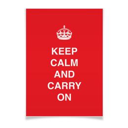 """Плакат A3(29.7x42) """"Keep calm and carry on"""" - дизайн, англия, английский, слова, keep"""