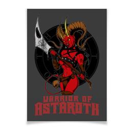 "Плакат A3(29.7x42) ""Warrior Of Astaroth"" - hell, ад, воин, warrior, сатана"