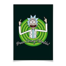 "Плакат A3(29.7x42) ""Peace Among Worlds! Рик Санчез"" - прикольные, мульт, looney tunes, rick and morty, рик и морти"