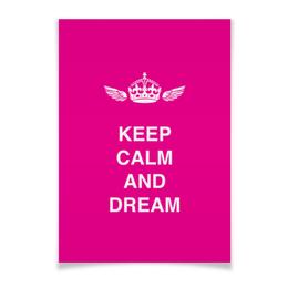 """Плакат A3(29.7x42) """"Keep calm and dream"""" - работа, англия, мечта, мотивация, студент"""