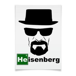 "Плакат A3(29.7x42) ""Heisenberg"" - во все тяжкие, breaking bad, walter white, уолтер уайт, хайзенберг"