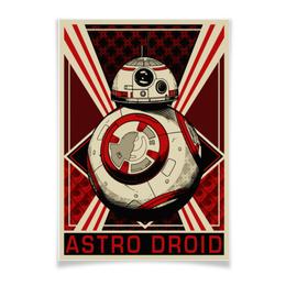 """Плакат A3(29.7x42) """"Дроид BB-8"""" - star wars, звездные войны, дроид, пропаганда, bb-8"""