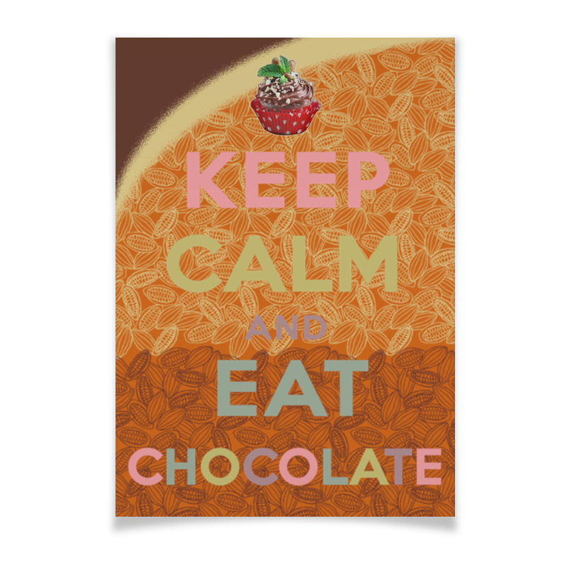 Плакат A2(42x59) Printio «keep calm and eat chocolate»