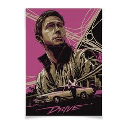 """Плакат A2(42x59) """"Драйв / Drive"""" - drive, драйв, райан гослинг, гослинг, николас виндинг рефн"""
